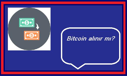 bitcoin alınır mı?