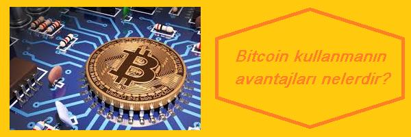 bitcoin'in avantajları nelerdir