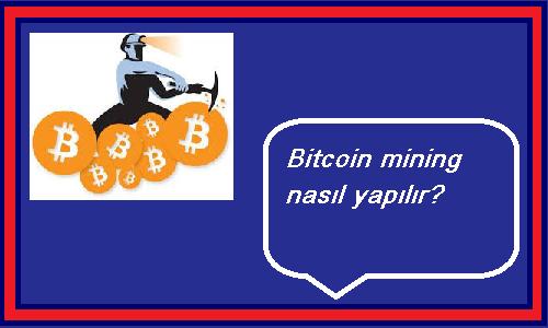 bitcoin mining nedir?