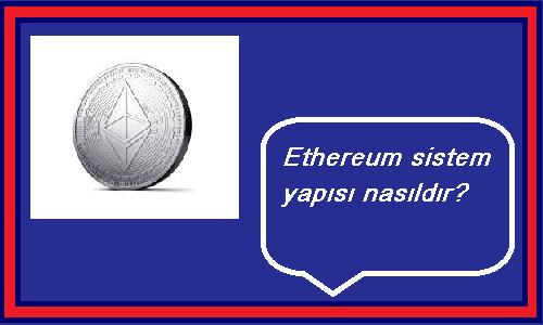 ethereum sistem yapısı