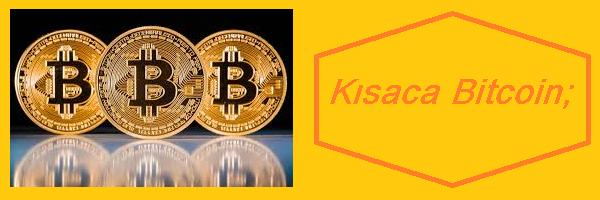 kısaca bitcoin