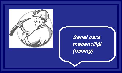 sanal para madenciliği